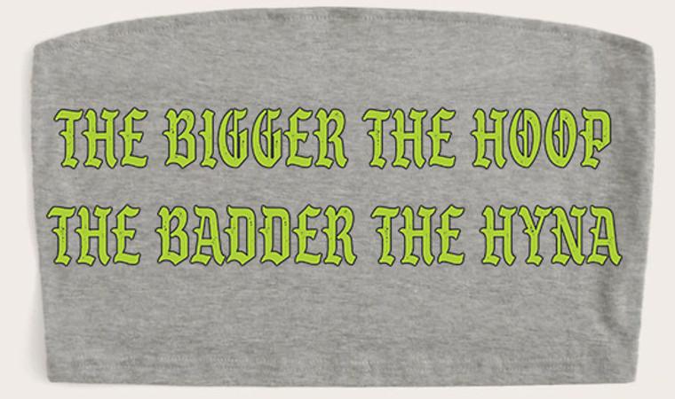 The Badder The Hyna Grey Tube Top