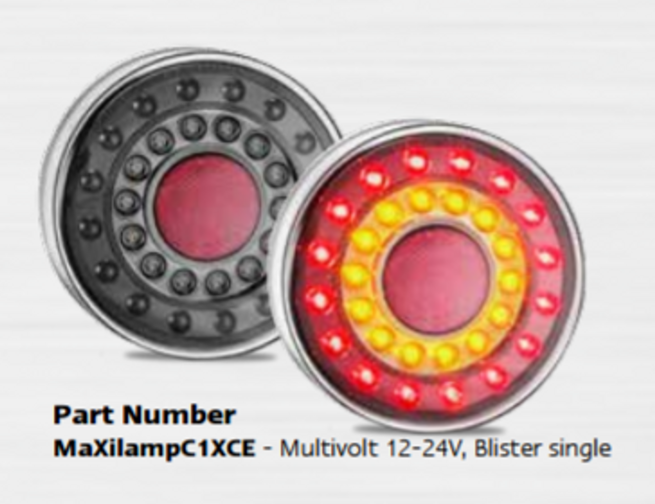 MAXILAMPC1XCE - Modern, Stylish LED Tail Light. Stop, Tail & Indicator with Reflector Light Multi-Volt 12 & 24 Volt Clear Lens Round Reflector. Single Pack. LED Auto Lamps. Ultimate LED.