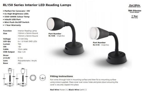 Data Sheet - RL150B - Caravan Interior Reading Light. Polycarbonate Lens. RL150 Series. Single Box. Inbuilt USB Port. Concealed Mounting Holes. 1 Year Warranty. Flexible Neck Extension. Autolamp. Ultimate LED.