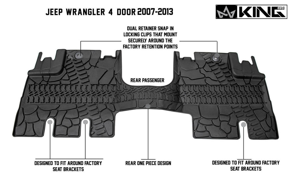 28010301 King 4WD Premium Four-Season Floor Liners Front and Rear Passenger Area Jeep Wrangler Unlimited JK 4 Door 2007-2013. Rear passenger is a one piece design. Dual retainer snap in locking clips that mount securely around the factory retention points. Designed to fit around factory seat brackets.