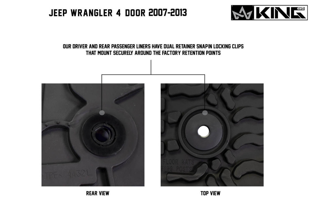 28010301 King 4WD Premium Four-Season Floor Liners Front and Rear Passenger Area Jeep Wrangler Unlimited JK 4 Door 2007-2013. Our driver and rear passenger liners have dual retainer snap in locking clips that mount securely around the factory retention points.