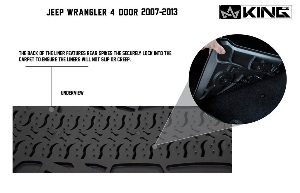 28010301 King 4WD Premium Four-Season Floor Liners Front and Rear Passenger Area Jeep Wrangler Unlimited JK 4 Door 2007-2013. The underneath of the liner features rear spikes to ensure the liners will not slip or creep.