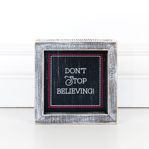 Don't Stop Believing Wooden Christmas Sign, 5 x 5 x 1.5 wd frmd sn bk/wh/rd