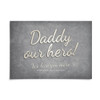 Daddy Our Hero! personalised print by Dig The Earth