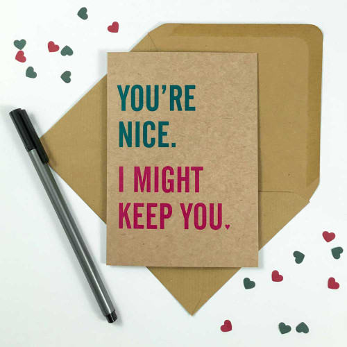 You're Nice Greeting Card by Dig The Earth