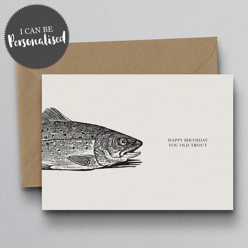 Happy Birthday You Old Trout Personalised Handmade Birthday Card by Dig The Earth