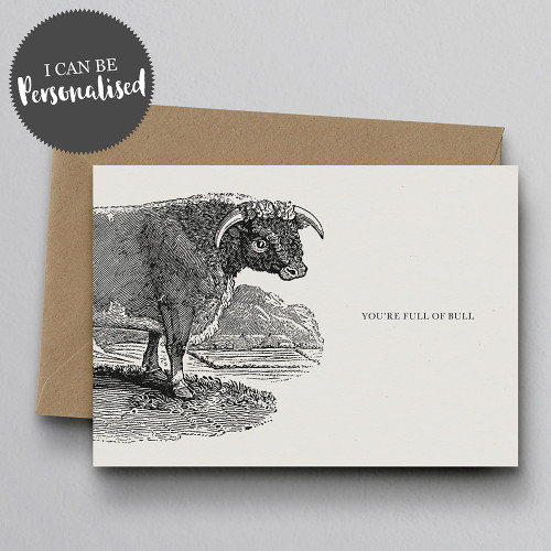 You're Full Of Bull Personalised Handmade Greeting Card by Dig The Earth