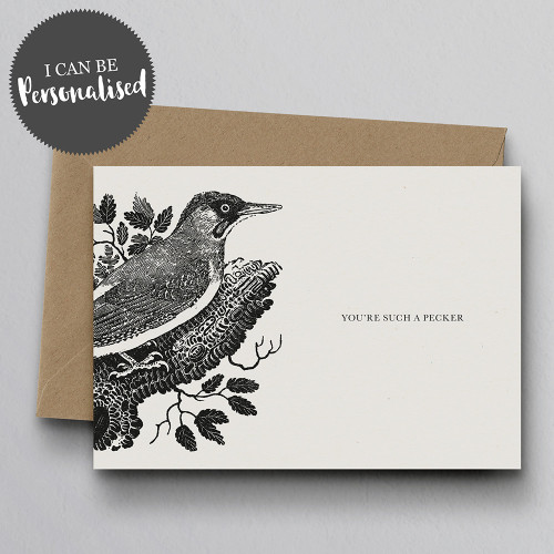 You're Such A Pecker Personalised Handmade Greeting Card by Dig The Earth