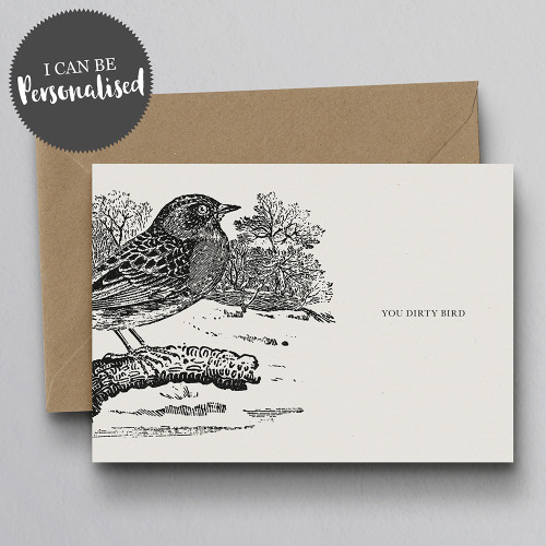 You Dirty Bird Personalised Handmade Greeting Card by Dig The Earth