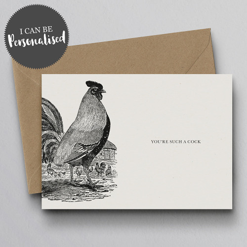 You're Such A Cock Personalised Handmade Greeting Card by Dig The Earth