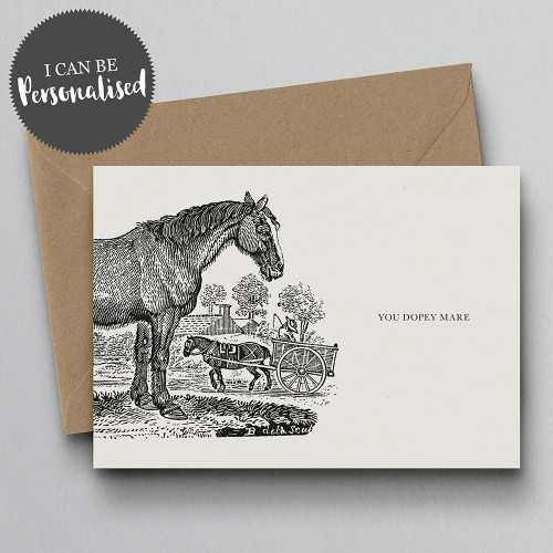You Dopey Mare Personalised Handmade Greeting Card by Dig The Earth