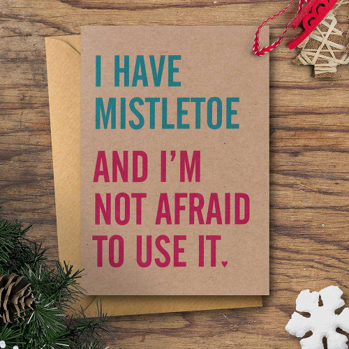 I Have Mistletoe - Christmas Card by Dig The Earth