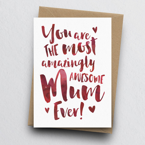 The Most Amazingly Awesome Mum Greeting Card by Dig The Earth