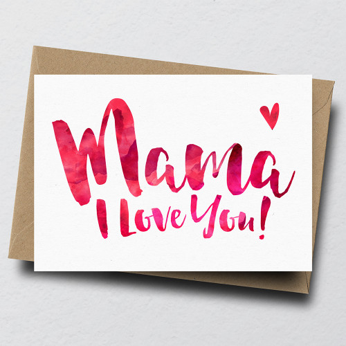 Mama I Love You Greeting Card by Dig The Earth