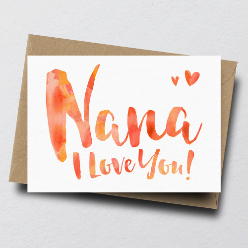 Nana I Love You Greeting Card by Dig The Earth