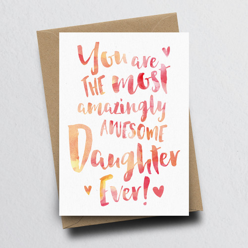 The Most Amazingly Awesome Daughter Greeting Card by Dig The Earth