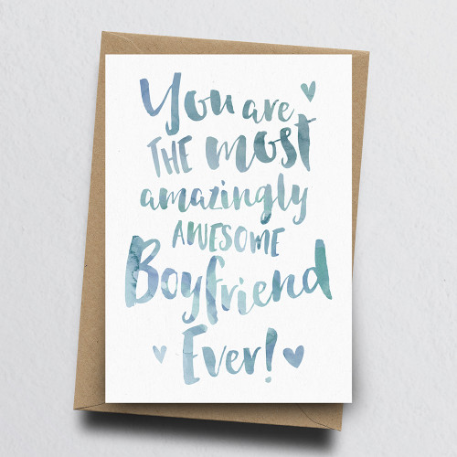 The Most Amazingly Awesome Boyfriend Greeting Card by Dig The Earth