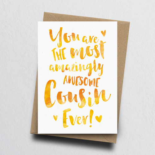 The Most Amazingly Awesome Cousin Greeting Card by Dig The Earth