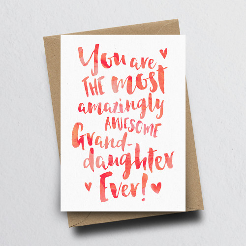The Most Amazingly Awesome Granddaughter Greeting Card by Dig The Earth