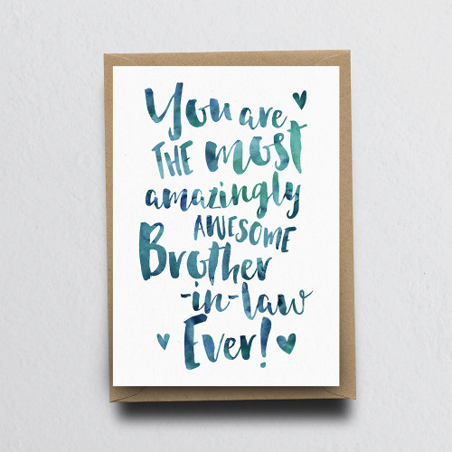The Most Amazingly Awesome Brother-in-law Greeting Card by Dig The Earth