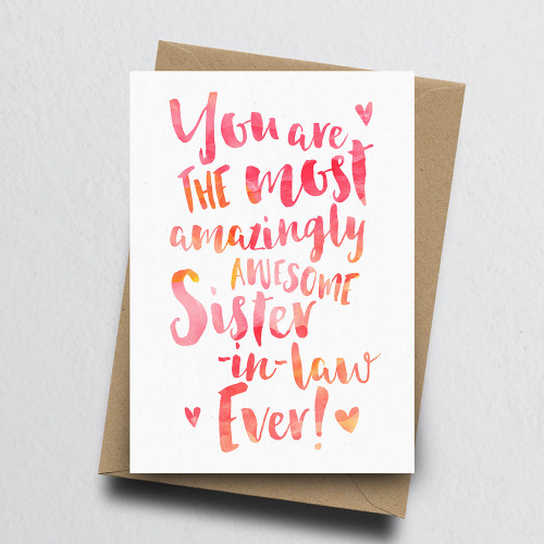 The Most Amazingly Awesome Sister-in-law Greeting Card by Dig The Earth