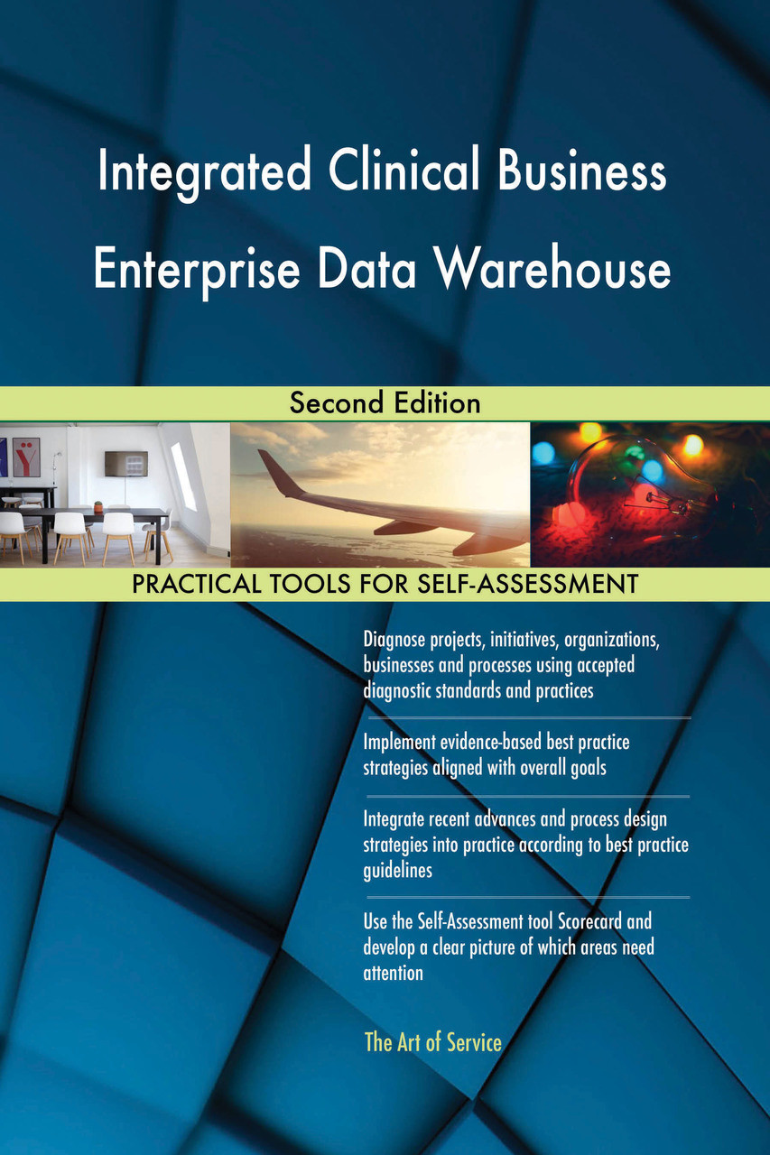Integrated Clinical Business Enterprise Data Warehouse Second Edition