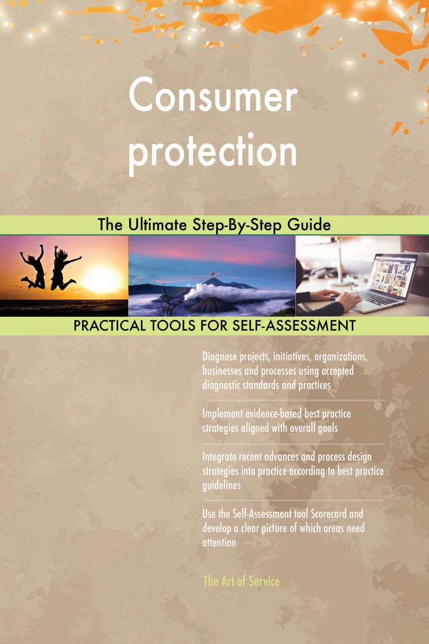 Consumer protection The Ultimate Step-By-Step Guide