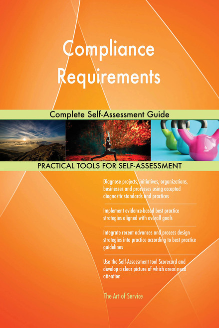 Compliance Requirements Complete Self-Assessment Guide