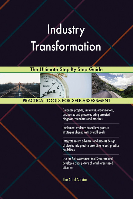 Industry Transformation The Ultimate Step-By-Step Guide