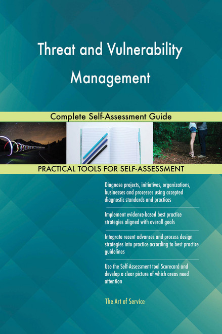 Threat and Vulnerability Management Complete Self-Assessment Guide