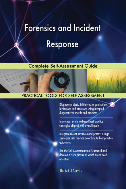 Forensics and Incident Response Complete Self-Assessment Guide