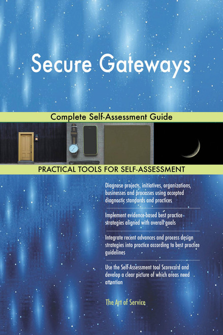Secure Gateways Complete Self-Assessment Guide