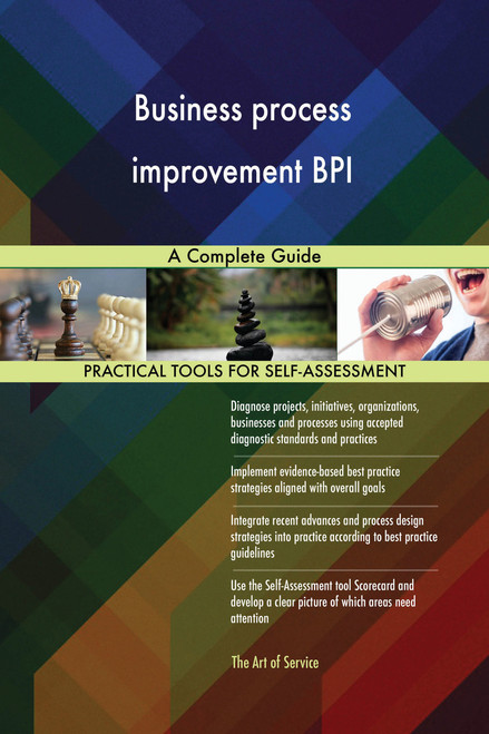 Business process improvement BPI A Complete Guide