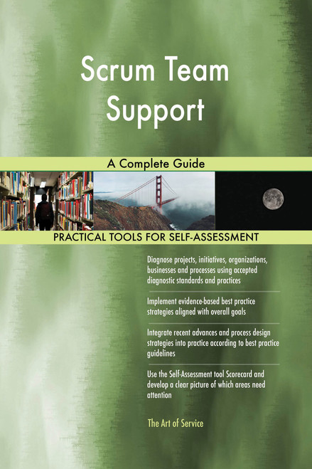 Scrum Team Support A Complete Guide