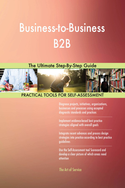 Business-to-Business B2B The Ultimate Step-By-Step Guide