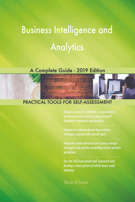 Business Intelligence and Analytics A Complete Guide - 2019 Edition