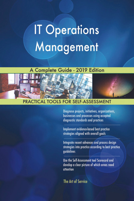 IT Operations Management A Complete Guide - 2019 Edition