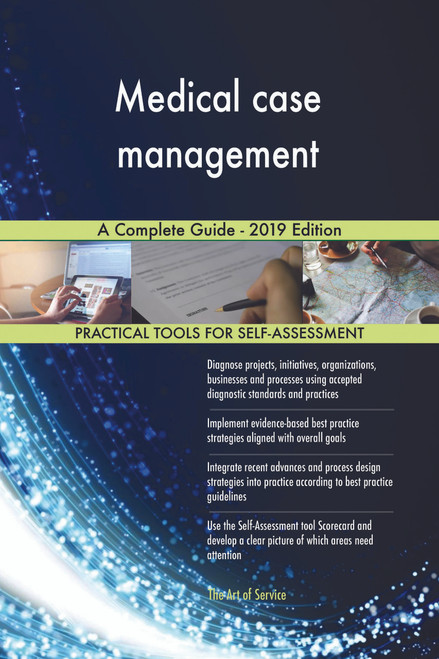 Medical case management A Complete Guide - 2019 Edition