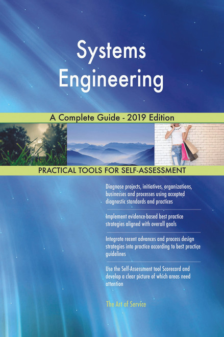 Systems Engineering A Complete Guide - 2019 Edition