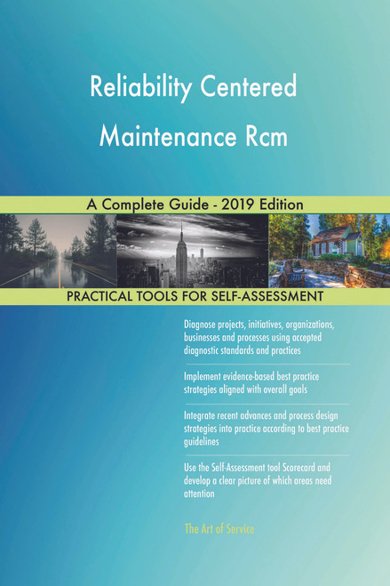 Reliability Centered Maintenance Rcm A Complete Guide - 2019 Edition