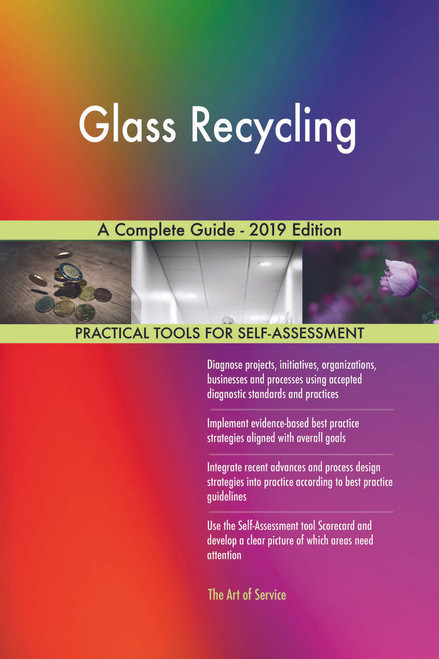 Glass Recycling A Complete Guide - 2019 Edition