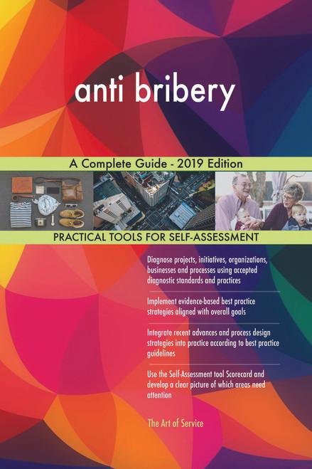 anti bribery A Complete Guide - 2019 Edition