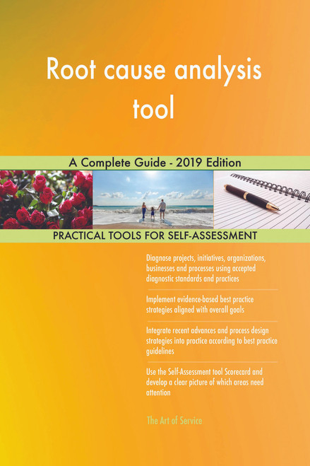 Root cause analysis tool A Complete Guide - 2019 Edition