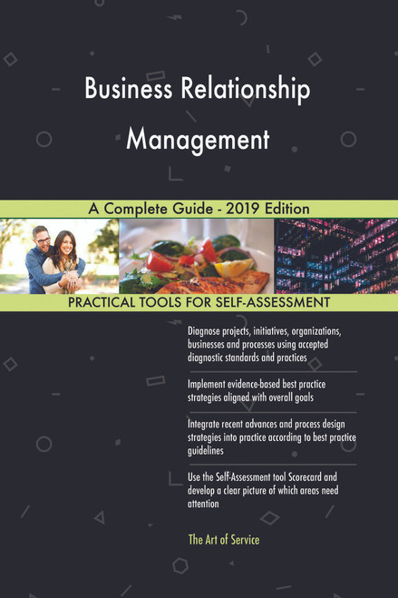 Business Relationship Management A Complete Guide - 2019 Edition