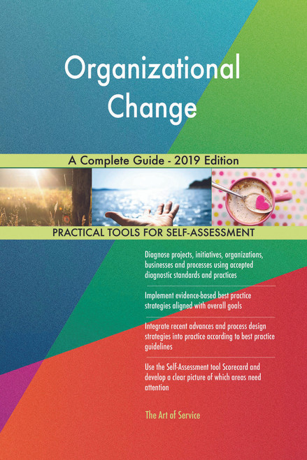 Organizational Change A Complete Guide - 2019 Edition