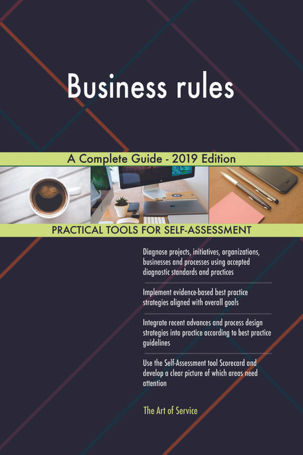 Business rules A Complete Guide - 2019 Edition