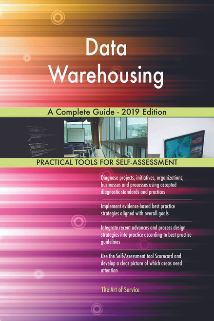 Data Warehousing A Complete Guide - 2019 Edition