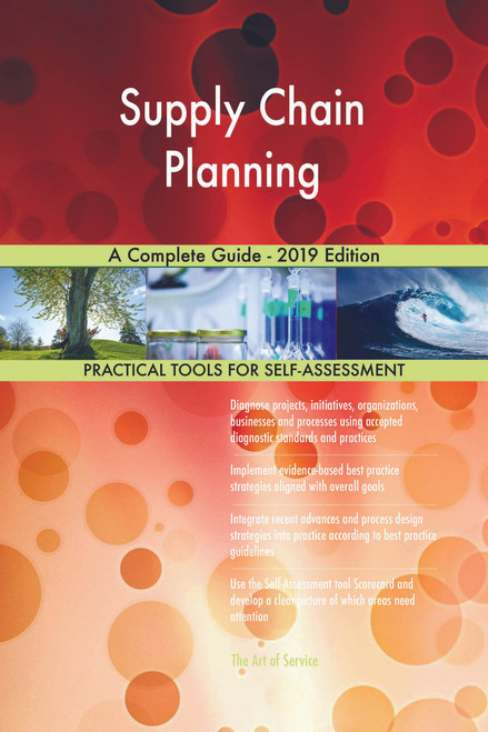 Supply Chain Planning A Complete Guide - 2019 Edition