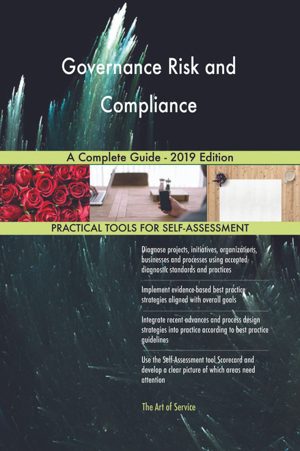 Governance Risk and Compliance A Complete Guide - 2019 Edition