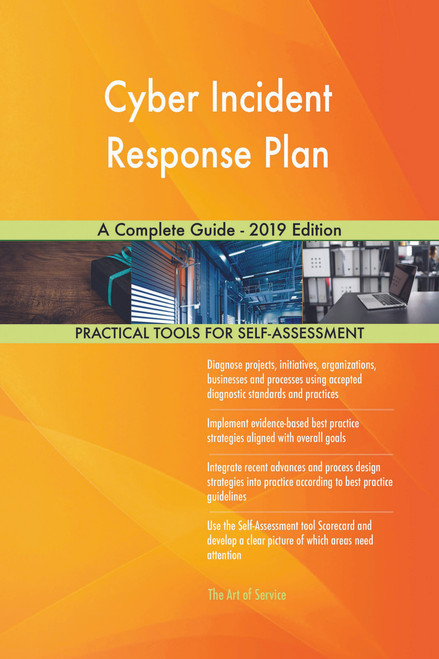 Cyber Incident Response Plan A Complete Guide - 2019 Edition